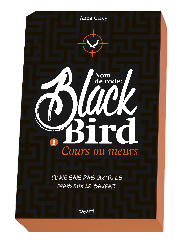 NOM DE CODE : BLACK BIRD - Anna Carey
